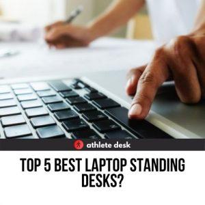 Top Five Best Laptop Standing Desks