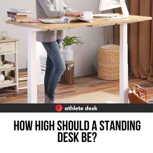 How High Should a Standing Desk Be