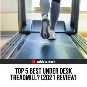 Top Five Best Under Desk Treadmill 2021 Review