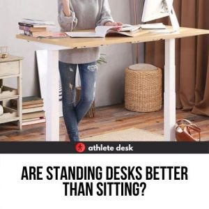 Are Standing Desks Better Than Sitting