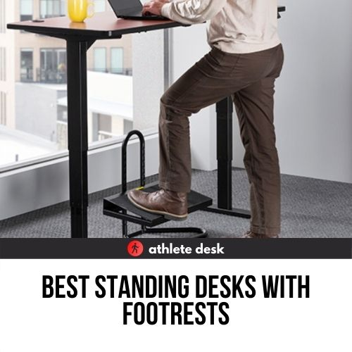 Best standing desks with footrests