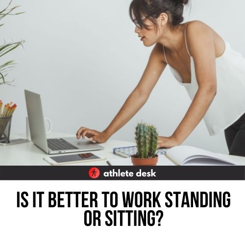 Is it better to work standing or sitting?