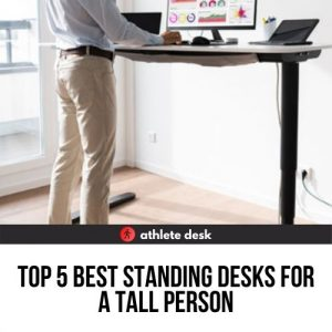 Top Five Standing Desks for a Tall Person