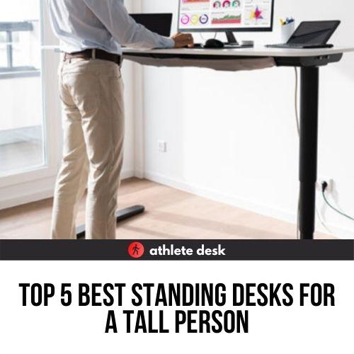 Best Standing Desks For A Tall Person, Best Standing Desk For Tall Person