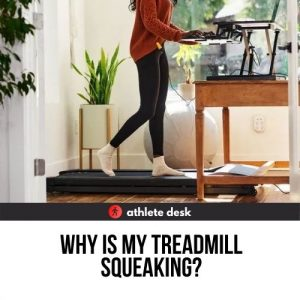 Why is my treadmill squeaking