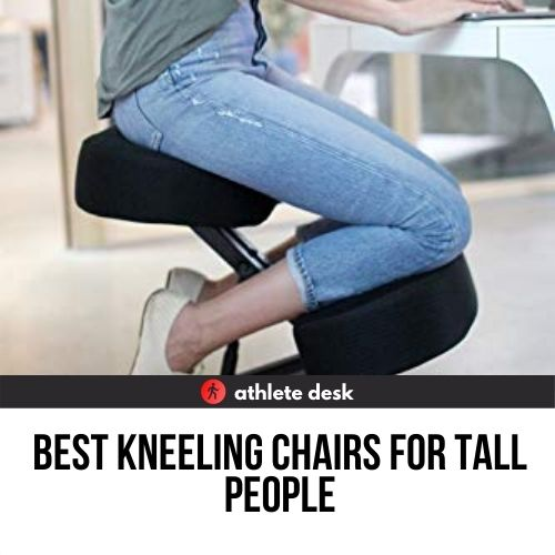 best kneeling chairs for tall people