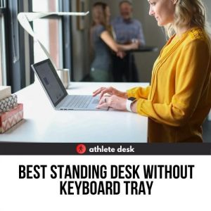 best standing desk without keyboard tray