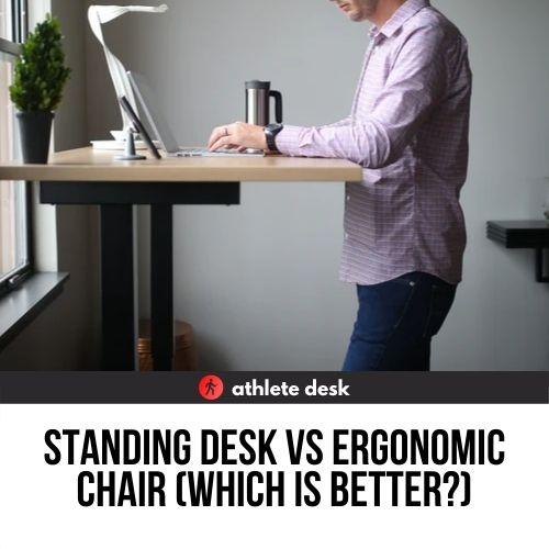 standing desk vs ergonomic chair