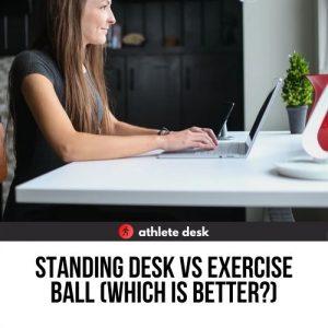 standing desk vs exercise ball