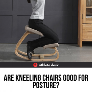 Are Kneeling Chairs Good For Posture