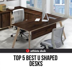 Top 5 Best U Shaped Desks