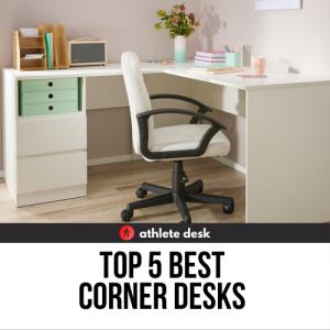 Top 5 Best Corner Desks