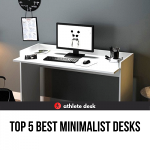 Top 5 Best Minimalist Desks