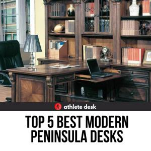 Top 5 Best Modern Peninsula Desks
