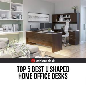 Top 5 Best U Shaped Home Office Desks