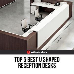 Top 5 Best U Shaped Reception Desks