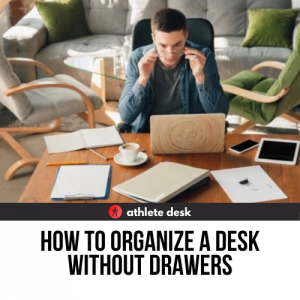 How To Organize A Desk Without Drawers