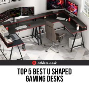 Top 5 Best U Shaped Gaming Desks