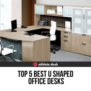 Top 5 Best U Shaped Office Desks