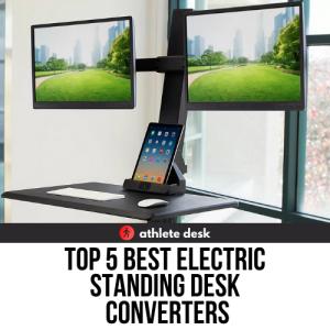 Top 5 Best Electric Standing Desk Converters