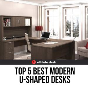 Top 5 Best Modern U Shaped Desks