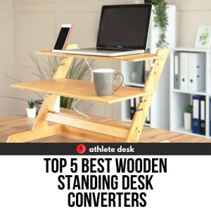 Top 5 Best Wooden Standing Desk Converters
