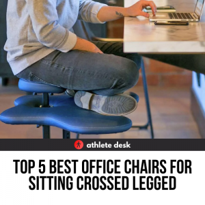Best Office Chairs for Sitting Crossed Legged